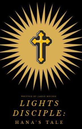 Lights Disciple: Hana's Tale by Jarodam16