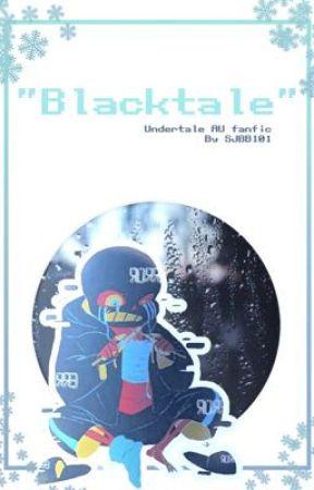 """BLACKTALE""    Undertale AU Fanfiction by SemiJellyBeanBoii101"