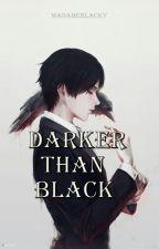 Darker than black by MadameBlacky