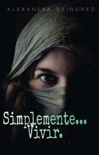Simplemente vivir (Completa) by La_poeta_fiel