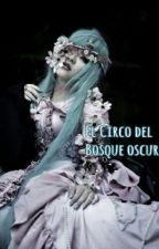El circo del Bosque Oscuro by FR4NCIUM