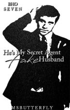 BHO: He's My Secret Agent Fake Husband (Book 7) by MsButterfly