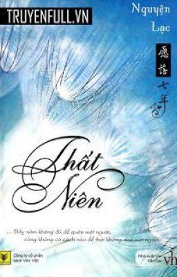 Đọc truyện Thất niên ( bảy năm ) - Nguyệt Hạ