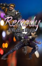 Remedy- A Wraith x Mirage Story (Apex Legends)  by supershipperhannah