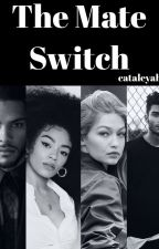 The Mate Switch by cataleyah_xx