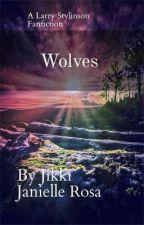 Wolves ( A Larry Stylinson Fanfiction) by JikkiRosa