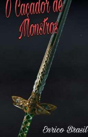 O Caçador de Monstros by enricobrasil12