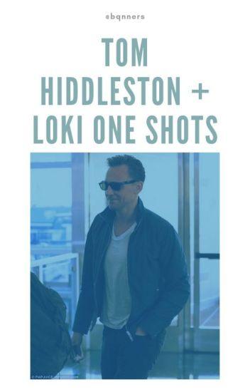 tom hiddleston + loki one shots - m ♡ - Wattpad