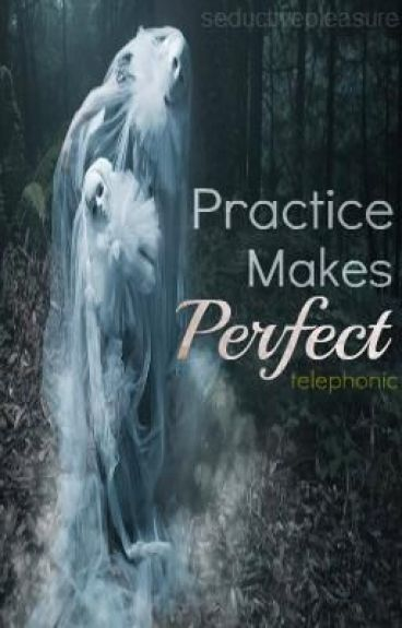 Practice Makes Perfect by telephonic