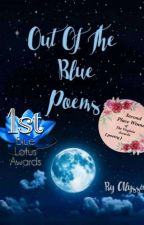 Out Of The Blue Poems by Hopes_High