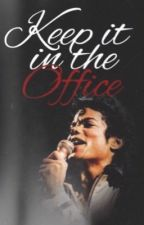 Keep it in the Office ➵ Short Mj Perv ➵ Book Two by MjsDirtyD