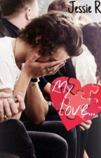 My love... (Harry Styles FanFic) by JessieeStyles1D