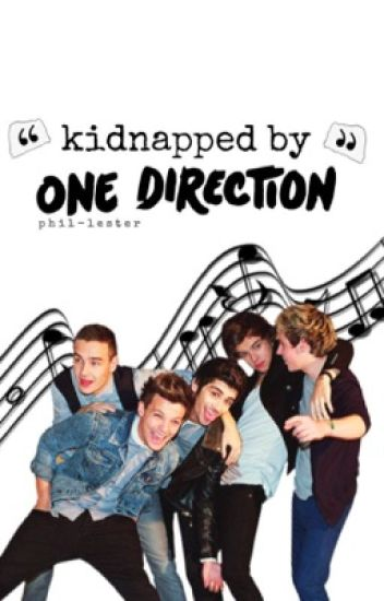 Kidnapped by One Direction #Wattys2017