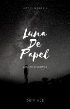 Luna De Papel 2 by DeivAleEscritor
