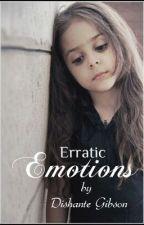 ERRATIC  EMOTIONS by DishanteGibson