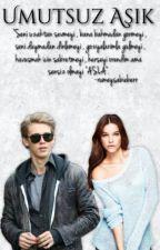 Umutsuz Aşık by rumeysabieberr