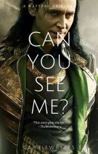 Can You See Me? (A Loki FanFiction) by carriewrites