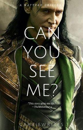 Can You See Me? (A Loki FanFiction) - Chapter Twenty - Wattpad