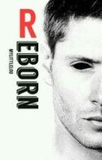 Reborn |Dean Winchester| by mylittlelou