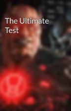 The Ultimate Test by 20lstafford