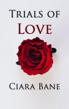 Trials of Love by CiaraBane