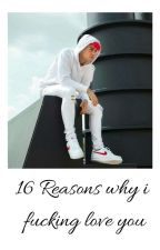 16 Reasons Why I Love You (Sährob ff) by fatimasVibes