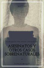 Asesinatos y otros casos sobrenaturales... by virgy79