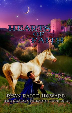 Hearts of Faith (Book One of The Realm of Hearts) by RyanPaigeHoward
