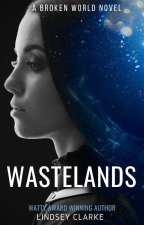 Wastelands: A Broken World Novel #NaNoWriMo2019 by LittleCinnamon