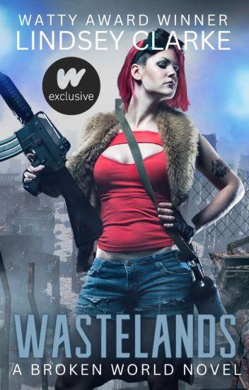 Wastelands: A Broken World Novel