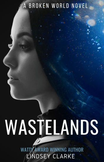 Wastelands: A Broken World Novel