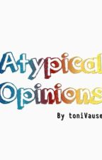 Atypical Opinions by toniVause