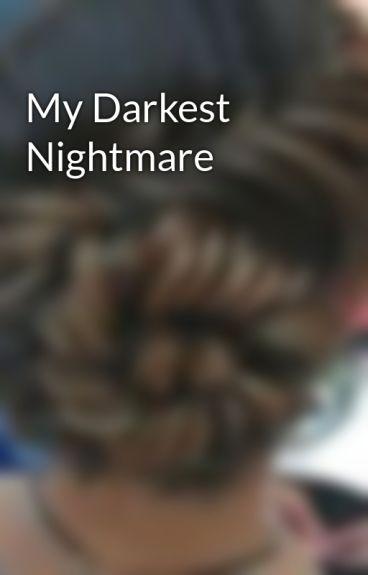 My Darkest Nightmare by etagurl89