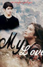 My Love by immafangirlyea