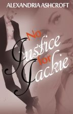 No Justice for Jackie (+18) by alexandriaASHE