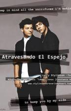 ATRAVESANDO EL ESPEJO. | OS LARRY STYLINSON| by HumillanteRisa