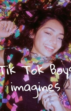 Tik Tok Boys imagines by daboyys_fan_fics