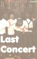 One Direction || Last Concert - One Shot by cuddleswithliam