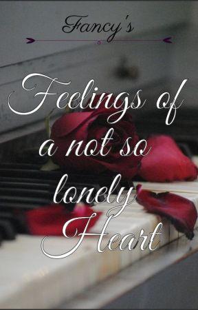 Feelings of a not so lonely Heart by Fancy_Dreamer23