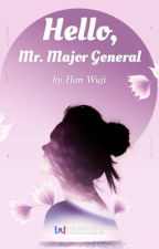 Hello, Mr. Major General by Ley395
