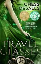 Travel Glasses (The Call to Search Everywhen, #1) by ChessDesalls