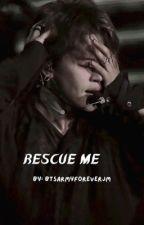 BtsXJimin Rescue me. by BtsArmyForeverJM