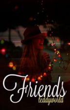 Friends   nueva versión by teddyworld