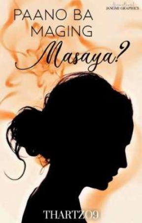 Paano Ba Maging Masaya? by Thartzo9
