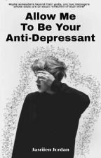 Allow Me To Be Your Anti-Depressant  by JasriienJordan