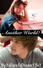 Another World: A One Direction FanFic (Under major reconstruction) by XxDareToDream13xX
