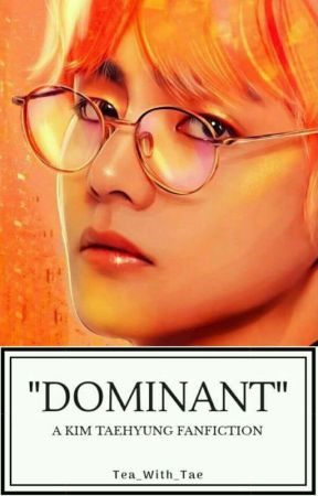 """""""Dominant"""" by Tea_With_Tae"""