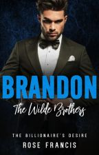 Brandon: The Wilde Brothers (Excerpt Only) - BWWM Billionaire Romance by rose_francis