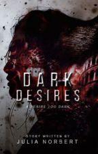 Dark Desires  by cheezywritter