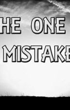 One Mistake by Temi_dire